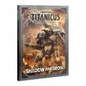 Adeptus Titanicus Shadow and Iron (inglés)